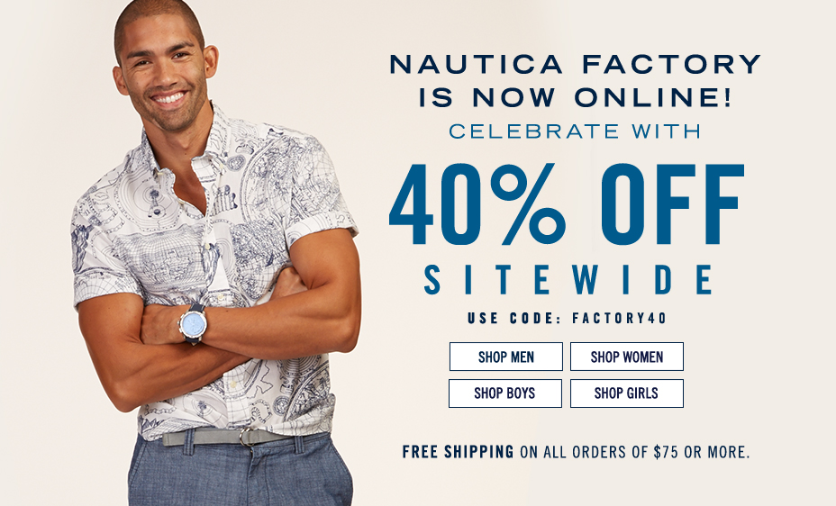Nautica Factory is Now Online!  40% Off Sitewide.