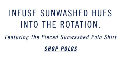 Infuse Sunwashed Hues Into The Rotation - Shop Polos
