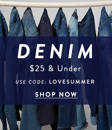 Denim $25 and under use code:LOVESUMMER