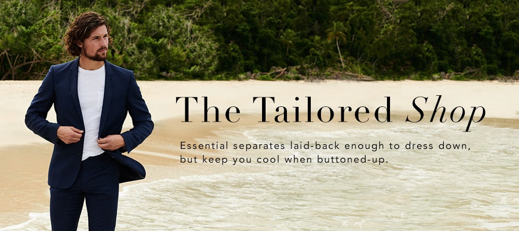 The Tailored Shop; Essential separates laid-back enough to dressed down, but keep you cool when buttoned up