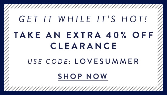 Extra 40% off Clearance use code:LOVESUMMER