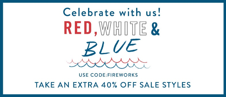 Sale banner; Take an extra 40% off sale styles, use code: FIREWORKS