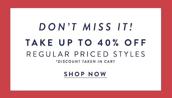 40% off regularly priced styles